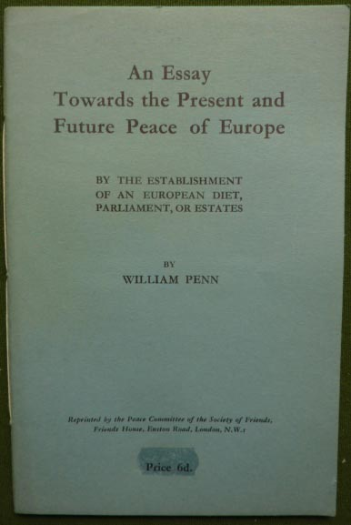 essay towards the present and future peace of europe Europe during this 125-year span was both united and deeply divided  revolution and the growth of industrial society,  postwar europe planning the peace.